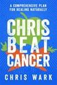 Bild på Chris beat cancer - a comprehensive plan for healing naturally