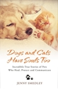 Bild på Dogs and cats have souls too - incredible true stories of pets who heal, pr