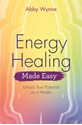 Bild på Energy healing made easy - unlock your potential as a healer