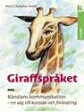 Bild på Giraffspråket : känslans kommunikation - en väg till kontakt och förändring