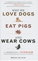 Bild på Why We Love Dogs, Eat Pigs, and Wear Cows: An Introduction to Carnism: The Belief System That Enables Us to Eat Some Animals and Not Others