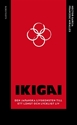 Bild på Ikigai : Den japanska livskonsten till ett långt och lyckligt liv