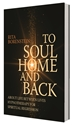 Bild på To soul home and back : about life between lives hypnotheraphy for spiriual regression