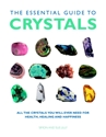Bild på Essential guide to crystals - all the crystals you will ever need for healt