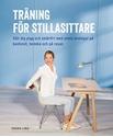 Bild på Träning för stillasittare : håll dig pigg och smärtfri med enkla övningar på kontoret, hemma och på resan