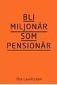 Bild på Bli miljonär som pensionär : med 10 steg som maxar din pension