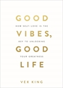 Bild på Good Vibes, Good Life