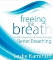 Bild på Freeing the Breath: Health, Relaxation, & Clarity Through Better Breathing