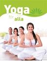 Bild på Yoga för alla. Den stora grundboken : med över 65 yogaövningar