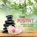 Bild på Tänk positivt : Affirmationer för glädje,  harmoni och balans
