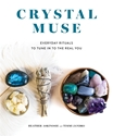 Bild på Crystal muse - everyday rituals to tune in to the real you