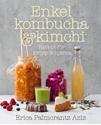 Bild på Enkel kombucha och kimchi : recept för kropp & hjärna