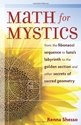 Bild på Math for mystics - from the fibonacci sequence to lunas labyrinth to the go