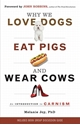 Bild på Why we love dogs, eat pigs and wear cows - an introduction to carnism