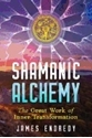 Bild på Shamanic Alchemy : The Great Work of Inner Transformation