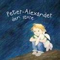 Bild på Peter-Alexander den store : att prata med barn om sexuella övergrepp