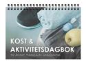 Bild på Kost & Aktivitetsdagbok: För din mat, träning & din vardagsmotion