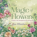 Bild på MAGIC OF FLOWERS: A Guide To Their Metaphysical Uses & Properties