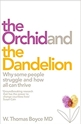 Bild på The Orchid and the Dandelion