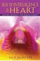 Bild på Sex And The Intelligence Of The Heart : Nature, Intimacy, and Sexual Energy