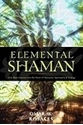 Bild på Elemental Shaman: One Man's Journey Into the Heart of Humanity, Spirituality & Ecology