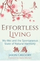 Bild på Effortless living - wu-wei and the spontaneous state of natural harmony