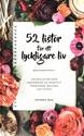 Bild på 52 listor för ett lyckligare liv : veckolistor som inspirerar till positivt tänkande, balans och lycka