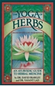 Bild på Yoga Of Herbs: An Ayurvedic Guide To Herbal Medicine