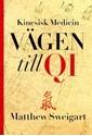 Bild på Kinesisk medicin : vägen till Qi