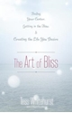 Bild på The Art of Bliss: Finding Your Center, Getting in the Flow, and Creating the Life You Desire