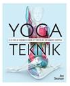 Bild på Yogateknik : få ut mer av träningen genom att förstå vad som händer i kroppen