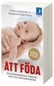 Bild på Att föda : en barnmorskas tankar, råd och erfarenheter