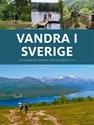 Bild på Vandra i Sverige : vandringsleder från Skåneleden i söder till Kungsleden i norr