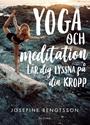 Bild på Yoga och meditation : lär dig lyssna på din kropp