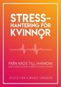 Bild på Stresshantering för kvinnor : från kaos till harmoni - skapa sköna flöden i arbete och relationer