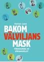 Bild på Bakom välviljans mask : försvagning av dövsamhället