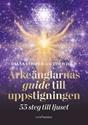 Bild på Ärkeänglarnas guide till uppstigningen : 55 steg till ljuset
