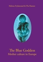 Bild på The blue goddess mother culture in Europe