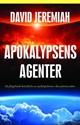 Bild på Apokalypsens agenter : en fängslande betraktelse av nyckelskaparna i den yttersta tiden
