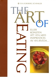 Bild på The Art of Eating : eller konsten att äta med inspiration av Ayurveda