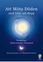 Bild på Att möta döden med tillit och hopp : forskning i medvetandets gränsland