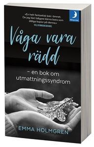 Bild på Våga vara rädd : en bok om utmattningssyndrom.