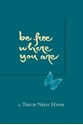 Bild på Be Free Where You Are: A Talk Given At The Maryland Correctional Institute