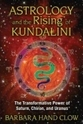 Bild på Astrology And The Rising Of Kundalini : The Transformative Power of Saturn, Chiron, and Uranus