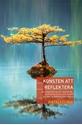 Bild på Konsten att reflektera : en vägledning till tänkande, kontemplation och insikt på den buddhistiska vägen