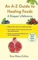 Bild på An A-Z Guide to Healing Foods: A Shopper's Companion