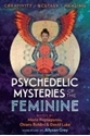 Bild på Psychedelic Mysteries Of The Feminine