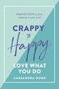 Bild på Crappy to Happy Love What You Do