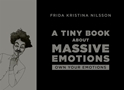 Bild på A Tiny Book about Massive Emotions: Own Your Emotions (Black cover)