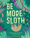 Bild på Be more sloth - get the hang of living life in the slow lane